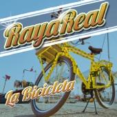 La bicicleta - Raya Real