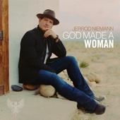 God Made A Woman - Jerrod Niemann