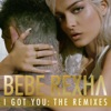 I Got You: The Remixes - EP, Bebe Rexha