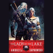Andrzej Sapkowski - The Lady of the Lake (Unabridged)  artwork