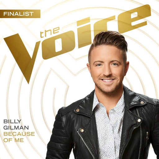 Because of Me (The Voice Performance) - Billy Gilman