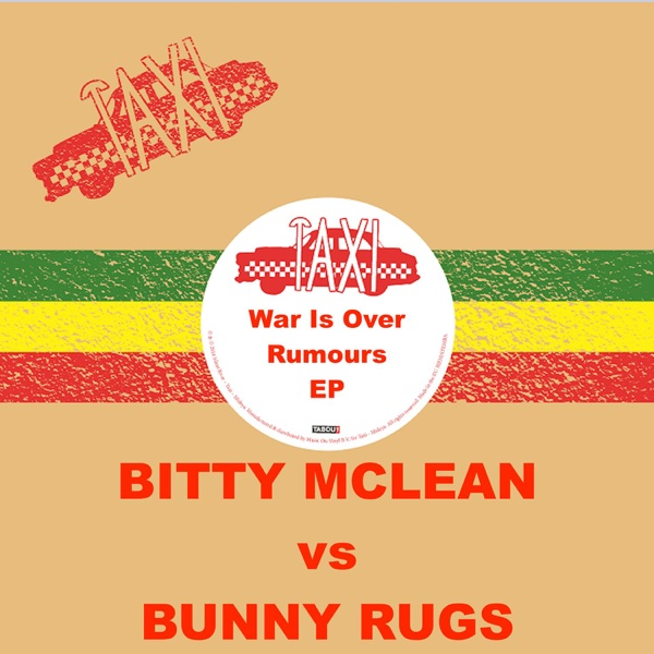 War Is Over / Rumours EP (feat. Sly & Robbie) | Bitty McLean, Bunny Rugs