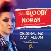 That Bloody Woman (Original NZ Cast) - The Hallelujah Bonnets, The Hallelujah Bonnets