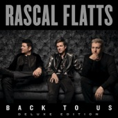 Back to Us (Deluxe Version), Rascal Flatts