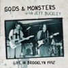 Live In Brooklyn 1992, Gods and Monsters & Jeff Buckley