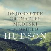 Hudson (feat. Jack DeJohnette, Larry Grenadier, John Medeski & John Scofield)