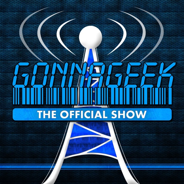 The GonnaGeek Show - Geek News and Other Talk