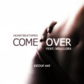 Come Over (Kizouk Mix) [feat. Velli Lirx]
