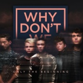 Only the Beginning - EP - Why Don't We