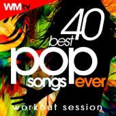 40 Best Pop Songs Ever Workout Session (Unmixed Compilation for Fitness & Workout 125 - 160 Bpm / 32 Count ) - Various Artists