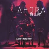 Ahora Me Llama - Karol G & Bad Bunny