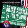 The Legendary FM Broadcasts: Tokyo Dome, Bunkyo, Tokyo Japan 31st December 1989, Bryan Adams