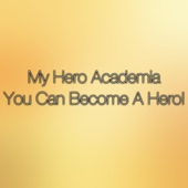 Download Lagu MP3 Theishter - You Can Become a Hero (Boku No Hero Academia)