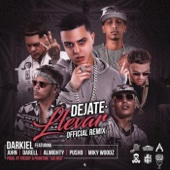 Déjate Llevar (feat. Juhn, Darell, Almighty, Miky Woodz & Pusho) [Remix] - Darkiel, Almighty & Darell