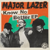 Know No Better (feat. Quavo) - Major Lazer, Travis Scott & Camila Cabello
