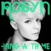 Hang With Me - EP, Robyn