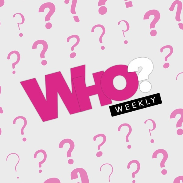 Who? Weekly