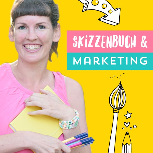 Der Skizzenbuch & Marketing Podcast: Illustration, Social Media Marketing, Online Business