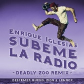 SÚBEME LA RADIO (Deadly Zoo Remix) [feat. Descemer Bueno & Zion & Lennox] - Single, Enrique Iglesias