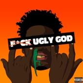 Fuck Ugly God - Ugly God