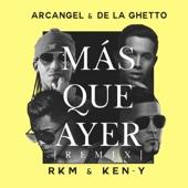 Mas Que Ayer (Remix) [feat. Rkm & Ken-Y]