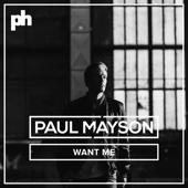 Paul Mayson - Want Me (Radio Edit) artwork