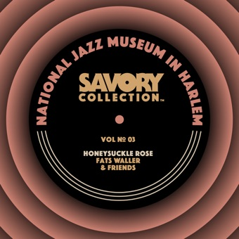 The Savory Collection, Vol. 3 – Honeysuckle Rose: Fats Waller & Friends – Various Artists