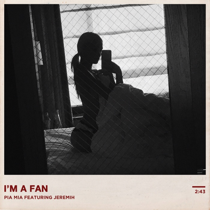 Pia Mia – I'm a Fan (feat. Jeremih) – Single