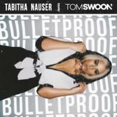 Tabitha Nauser - Bulletproof (Tom Swoon Remix) artwork