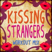 Kissing Strangers (Extended Workout Mix)