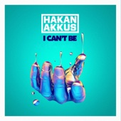 I Can't Be (Eyup Celik Remix) - Hakan Akkus