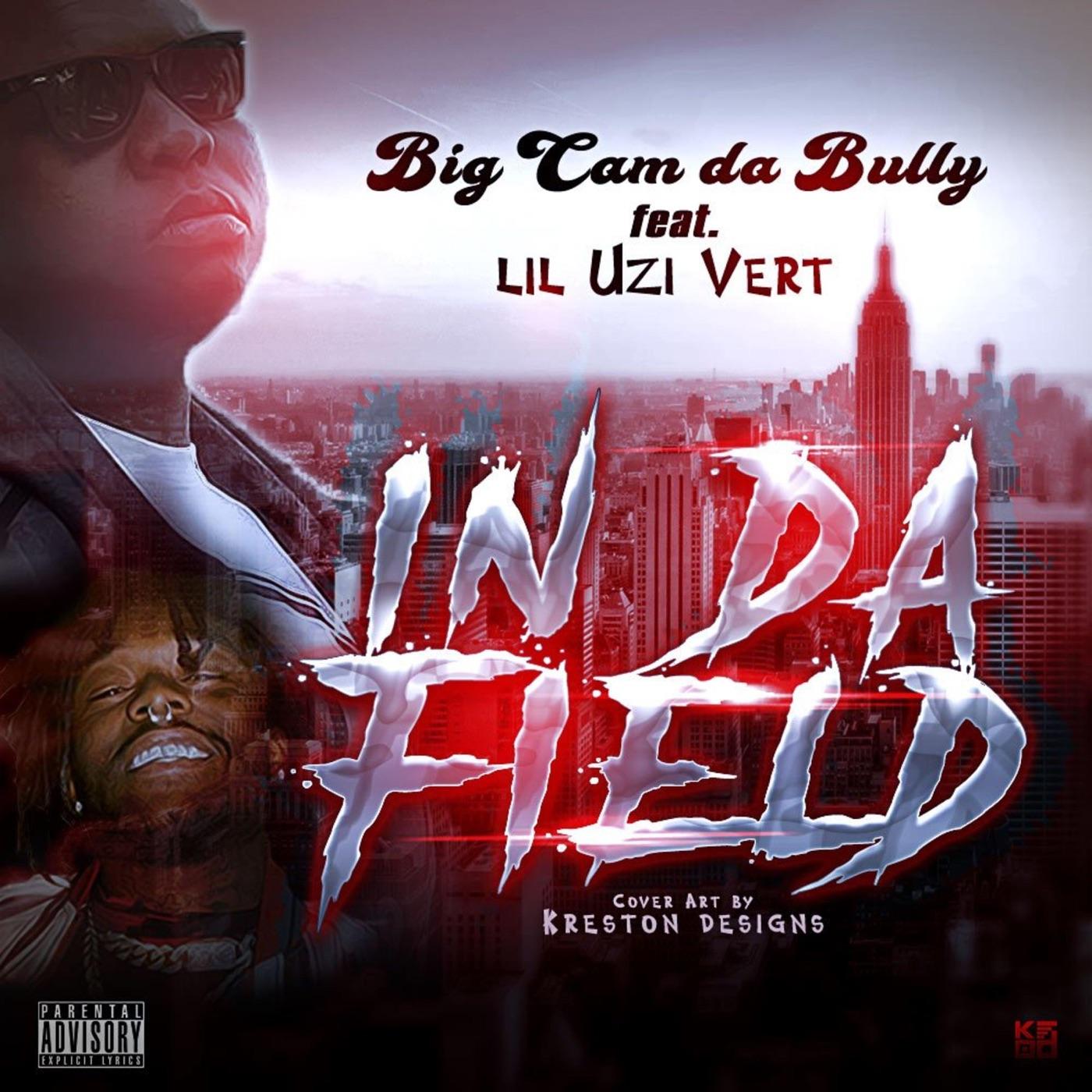 Big Cam Da Bully - In Da Field (feat. Lil Uzi Vert) - Single Cover