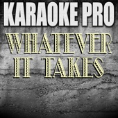 Whatever It Takes (Originally Performed by Imagine Dragons) [Karaoke Version]