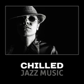 Chilled Jazz Music – Smooth Relaxing Jazz, Easy Listening Cool Jazz, Music for Relaxing, Instrumental Piano Background Music, Piano Jazz
