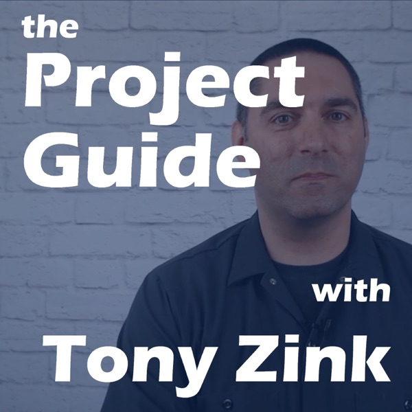 The Project Guide with Tony Zink
