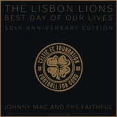 Best Day of Our Lives (The Lisbon Lions 50th Anniversary Edition)