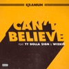 Can't Believe (Feat. Ty Dolla $ign and WizKid)
