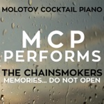MCP Performs the Chainsmokers: Memories...Do Not Open (Instrumental Version)