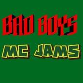 MC Jams - Bad Boys artwork