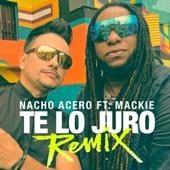 Nacho Acero - Te Lo Juro (feat. Mackie) [Remix] ilustración