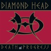 Death and Progress, Diamond Head