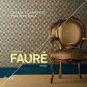 Gabriel Fauré: Songs & Mélodies