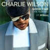 Good Time (The Remixes) [feat. Pitbull] - EP, Charlie Wilson