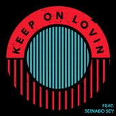 Keep On Lovin' (feat. Seinabo Sey)