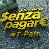 J-AX & Fedez - Senza pagare VS T-Pain (feat. T-Pain) artwork