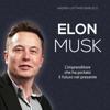 Elon Musk: L'imprenditore che ha portato il futuro nel presente - Andrea Lattanzi Barcelò