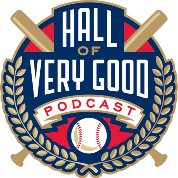 The Hall of Very Good Podcast