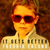Fredrik Eklund - It Gets Better bild