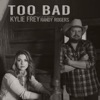 Kylie Frey - Too Bad  feat. Randy Rogers