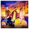 Nazar Lag Jayegi - Millind Gaba, Kamal Raja & Music Mg mp3